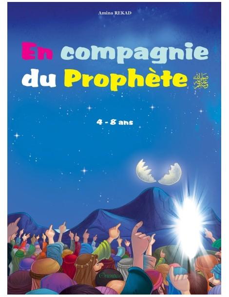 En compagnie du prophète صلى الله عليه و سلم