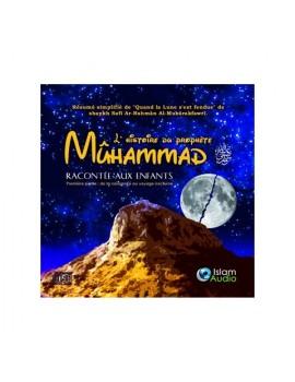 L'histoire du prophète Mûhammad صلى الله عليه و سلم