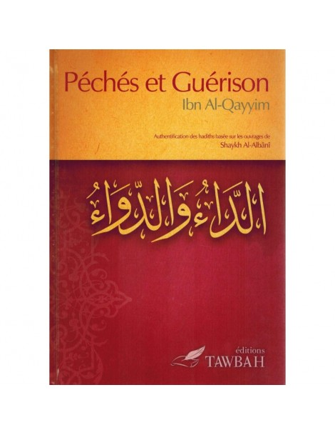 Péchés et guérison d'après Ibn-Qayyim Al-Jawziyya
