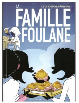 La famille Foulane - La cabane pâtissière