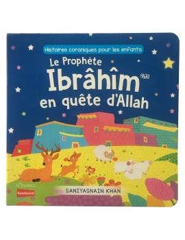 Le Prophète Ibrâhîm en quête d'Allah