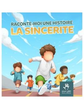 RACONTE-MOI UNE HISTOIRE : LA SINCÉRITÉ