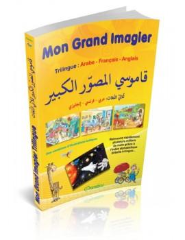 Mon Grand Imagier dictionnaire Trilingue : arabe - français - anglais