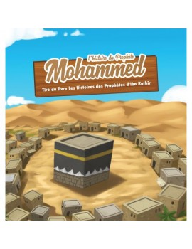 L'histoire du prophète Mouhammed 3/6 ans