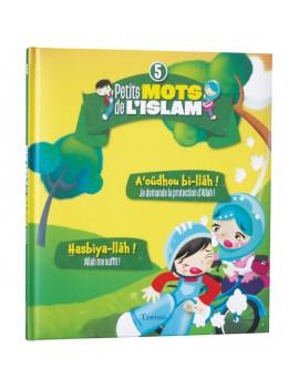 Petits mots de l'islam n°5 : A'oûdhou bi-llâh ! Hasbiya-llâh !