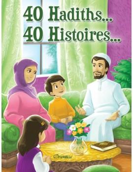 40 Hadiths... 40 Histoires... (Couverture cartonnée)