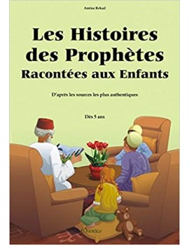 Les Histoires des Prophètes Racontées aux Enfants