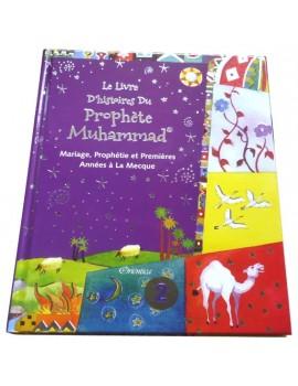 Le livre d'histoires du Prophète Muhammad (Cartonné) - Tome 2 : Mariage, prophétie et premières années à La Mecque