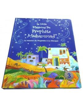 Le livre d'histoires du Prophète Muhammad (Cartonné) - Tome 3 : La mission du prophète à La Mecque