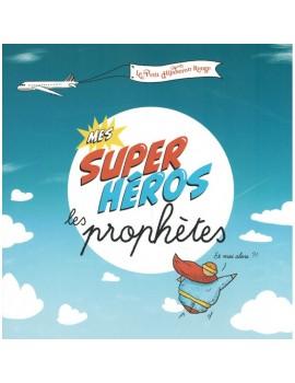 Mes Supers Héros les Prophètes